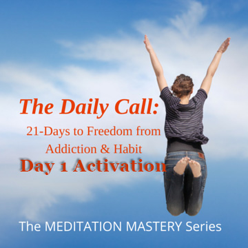 Day 1 Activation from Freedom from Addiction & Habit